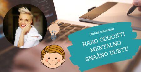 Online jesenska edukacija Irene Orlović: KAKO ODGOJITI MENTALNO SNAŽNO DIJETE